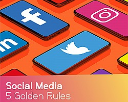 The 5 Golden Rules of Social Media for Business in 2020