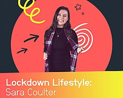 Lockdown Lifestyle: Sara Coulter
