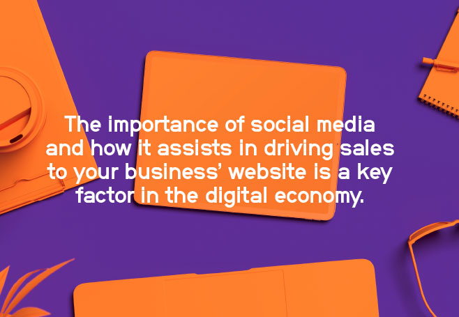 The importance of social media and how it assists in driving sales to your business website is a key factor in the digital economy